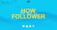 How to be a follower
